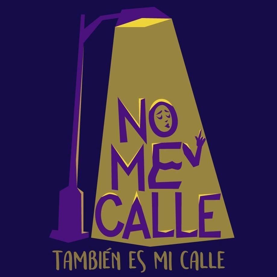 No me Calle: Un colectivo feminista para retomarse el espacio público. –  SietePolas